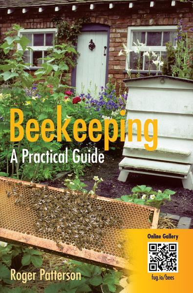 Beekeeping   A Practical Guide PDF