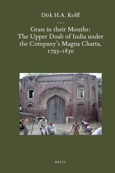 Grass in their Mouths  The Upper Doab of India under the Company s Magna Charta  1793 1830 PDF