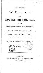 Miscellaneous Works of Edward Gibbon,...