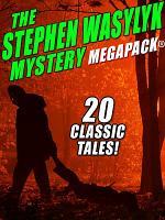 The Stephen Wasylyk Mystery MEGAPACK   PDF