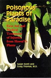 Poisonous Plants of Paradise: First Aid and Medical Treatment of Injuries from Hawaií's Plants