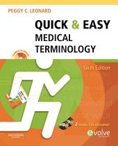 Quick & Easy Medical Terminology: Edition 6