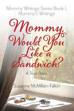 Mommy's Writing Series Book 1, Mommy's Writings: Mommy, Would You Like a Sandwich?