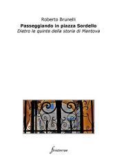 Passeggiando in piazza Sordello. Dietro le quinte della storia di Mantova