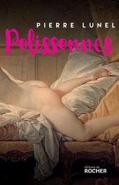 Polissonnes: Les grands secrets d'alcôves de l'Histoire