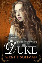 Representing the Duke: Regency Mystery