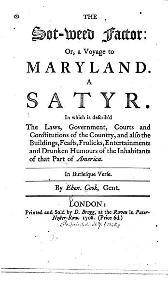 Download The Sot weed Factor  Or  A Voyage to Maryland Book