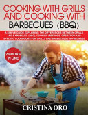 Cooking with Grills and Cooking with Barbecues (Bbq)
