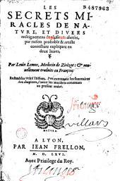 Les Secrets miracles de nature... Par Leuin Lemne... et nouuellement traduits en François (par Ant. Du Pinet)...