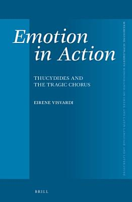 Emotion in Action  Thucydides and the Tragic Chorus