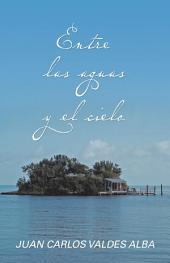 Entre Las Aguas Y El Cielo