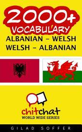 2000+ Albanian - Welsh Welsh - Albanian Vocabulary