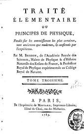 Traité élémentaire ou principes de physique: fondés sur les connaissances les plus certaines, Volume3
