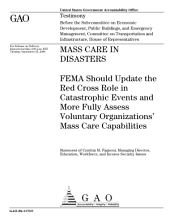 Mass Care in Disasters: FEMA Should Update the Red Cross Role in Catastrophic Events and More Fully Assess Voluntary Organizations' Mass Care Capabilities: Testimony