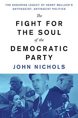 The Fight for the Soul of the Democratic Party PDF