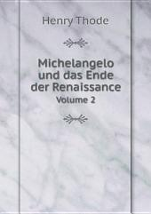 Michelangelo und das Ende der Renaissance: Band 1