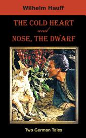 The Cold Heart. Nose, the Dwarf (Two German Tales): German Classics