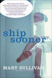 Ship Sooner: A Novel