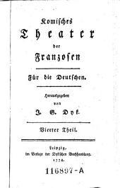 Komisches Theater der Franzosen. Für die Deutschen: Teil 4