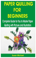 Paper Quilling for Beginners