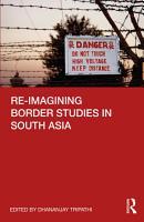 Re imagining Border Studies in South Asia PDF
