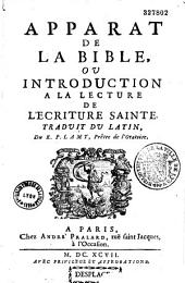 Apparat de la Bible, ou Introduction à la lecture de l'Écriture sainte, traduit du latin du R. P. Lamy,... [par l'abbé de Bellegarde]