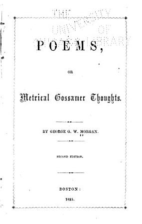 Poems  Or  Metrical Gossamer Thoughts PDF