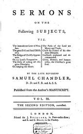 Sermons on the Following Subjects, Viz. The Religion of Christ ... Published from His Manuscript: With a Preface, Giving a Brief Account of the Life, Character and Writings of the Author, Volume 3