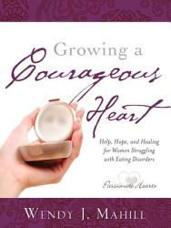 Growing A Courageous Heart Book PDF