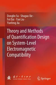 Theory and Methods of Quantification Design on System Level Electromagnetic Compatibility PDF