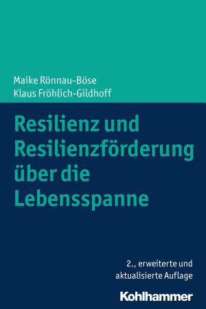 Resilienz und Resilienzf  rderung   ber die Lebensspanne PDF