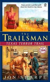 The Trailsman #286: Texas Terror Trail