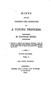 The Works of Hannah More: Hints towards forming the character of a princess