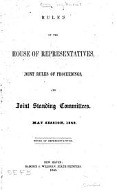 Rules of the House of Representatives: Joint Rules of Proceedings and Joint Standing Committees. May Session, 1848