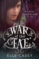 War Of The Fae Book 7 Portal Guardians  Book PDF