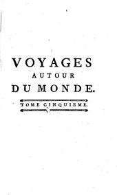 Relation des voyages entrepris par ordre de Sa Majesté Britannique et successivement exécutés par le commodore Byron, le capitaine Carteret, le capitaine Wallis et le capitaine Cook dans les vaisseaux le Dauphin, le Swallow et l'Endeavour: Volumes 5 à 6
