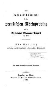Die richtigste Auffassung des jungsten Ereignisses mit dem Erzbischofe zu Cöln vom kirchenhistorischen Standpunkte zur versöhnenden Beherzigung für alle deutsche Patrioten beider Konfessionen