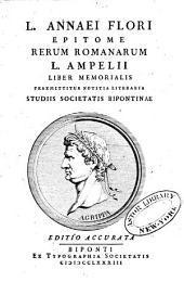 L. Annaei Flori Epitome rerum Romanarum. L. Ampelli Liber memorialis: praemittitur notitia literaria