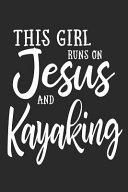This Girl on Jesus and Kayaking