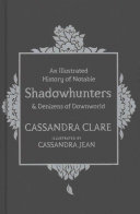 A History of Notable Shadowhunters and Denizens of Downworld Book