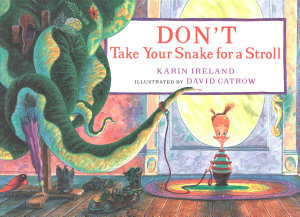 Don t Take Your Snake for a Stroll