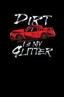 Dirt Is My Glitter