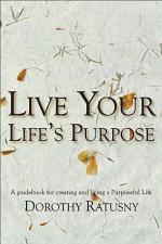 Live Your Life's Purpose