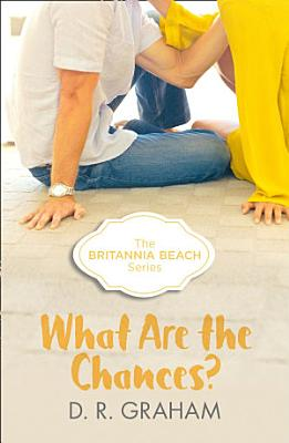 What Are The Chances   Britannia Beach  Book 2