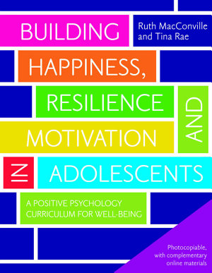 Building Happiness  Resilience and Motivation in Adolescents