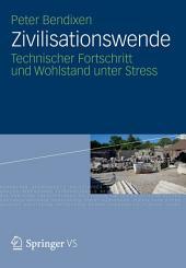 Zivilisationswende: Technischer Fortschritt und Wohlstand unter Stress