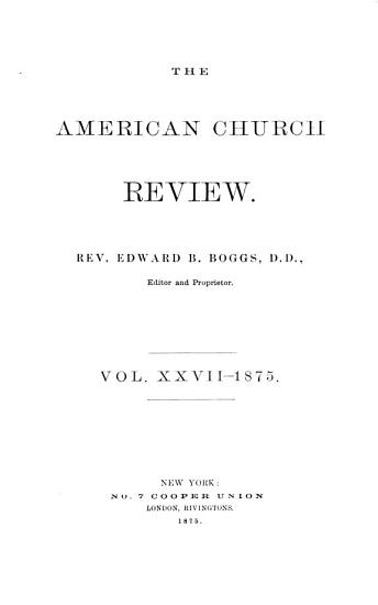 The Church review  and ecclesiastical register  afterw   The American quarterly Church review  an ecclesiastical register  afterw   The American Church review  afterw   The Church review PDF