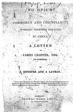 No Opium! Or, Commerce and Christianity, Working Together for Good in China