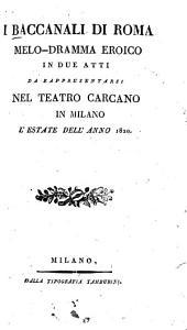 I Baccanali di Roma: Melo-dramma eroico in 2 atti