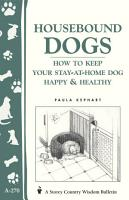 Housebound Dogs  How to Keep Your Stay at Home Dog Happy   Healthy PDF